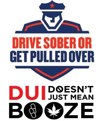 Drive Sober or Get Pulled Over DUI doesnt just mean booze